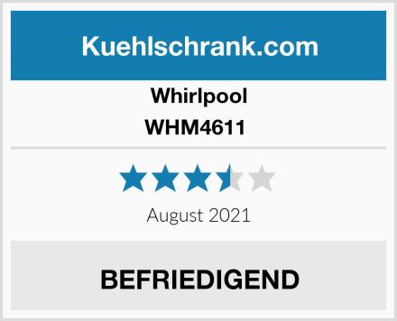 Whirlpool WHM4611  Test