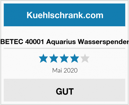 BETEC 40001 Aquarius Wasserspender Test